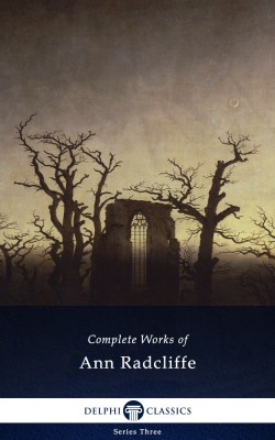 Delphi Complete Works of Ann Radcliffe (Illustrated) by Ann Radcliffe from PublishDrive Inc in General Novel category