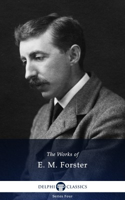 Delphi Works of E. M. Forster (Illustrated) by E. M. Forster from PublishDrive Inc in Classics category