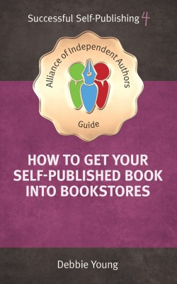 How To Get Your Self-Published Book Into Bookstores by Debbie Young from PublishDrive Inc in Language & Dictionary category