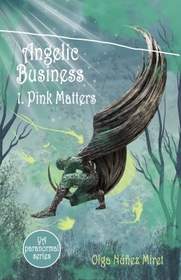 Angelic Business 1. Pink Matters (Young Adult Paranormal Series)
