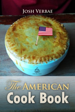 The American Cook Book by Josh Verbae from PublishDrive Inc in Recipe & Cooking category