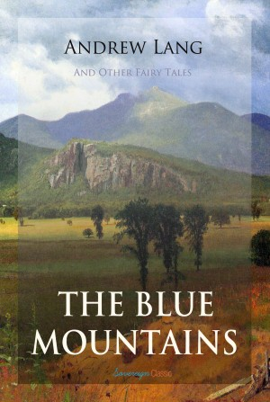 The Blue Mountains and Other Fairy Tales by Andrew Lang from PublishDrive Inc in General Novel category
