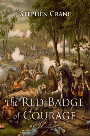 The Red Badge of Courage: An Episode of the American Civil War by Stephen Crane from PublishDrive Inc in History category