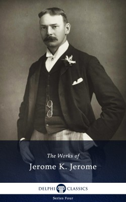 Delphi Works of Jerome K. Jerome (Illustrated) by Jerome K. Jerome from Publish Drive (Content 2 Connect Kft.) in Classics category