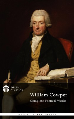 Delphi Complete Poetical Works of William Cowper (Illustrated) by William Cowper from Publish Drive (Content 2 Connect Kft.) in Language & Dictionary category
