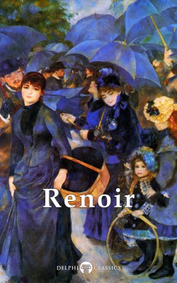 Delphi Complete Works of Pierre-Auguste Renoir (Illustrated)