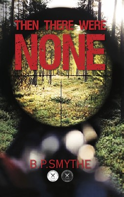 Then There Were None by B.P. Smythe from PublishDrive Inc in True Crime category