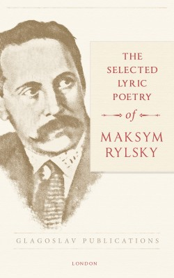 The Selected Lyric Poetry Of Maksym Rylsky by Maksym Rylsky from PublishDrive Inc in Language & Dictionary category