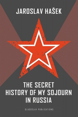 The Secret History of my Sojourn in Russia by Jaroslav Hasek from PublishDrive Inc in History category