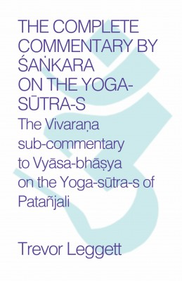 The Complete Commentary by Śaṅkara on the Yoga Sūtra-s by Trevor Leggett from PublishDrive Inc in Family & Health category