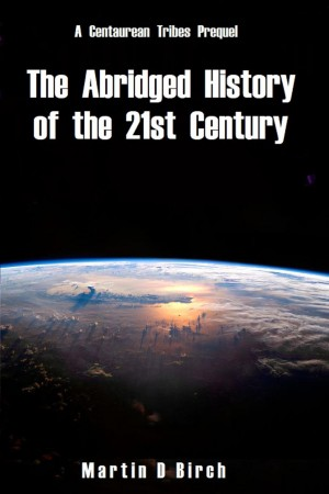 The Abridged History of the 21st Century