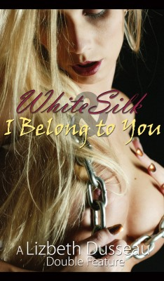 White Silk & I Belong to You by Lizbeth Dusseau from Publish Drive (Content 2 Connect Kft.) in General Novel category