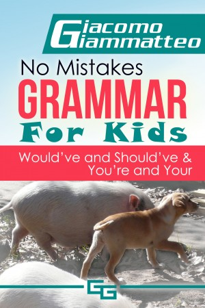 No Mistakes Grammar for Kids, Volume IV by Giacomo Giammatteo from Publish Drive (Content 2 Connect Kft.) in Teen Novel category