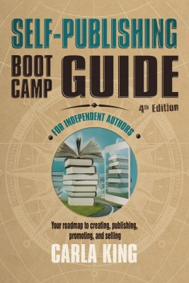 Self-Publishing Boot Camp Guide for Independent Authors, 4th Edition by Carla King from PublishDrive Inc in Language & Dictionary category