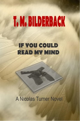 If You Could Read My Mind - A Nicholas Turner Novel by T. M. Bilderback from PublishDrive Inc in Religion category