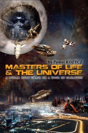 Masters of life and the universe by Pawel Kozycz from PublishDrive Inc in Engineering & IT category