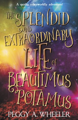 The Splendid and Extraordinary Life of Beautimus Potamus by Peggy A. Wheeler from PublishDrive Inc in General Novel category