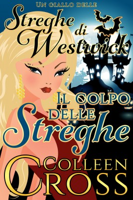 Il colpo delle streghe : Un giallo delle streghe di Westwick by Colleen Cross from PublishDrive Inc in General Novel category