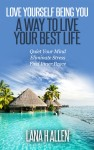 Love Yourself Being You: A Way to Live Your Best Life by Lana H Allen from  in  category