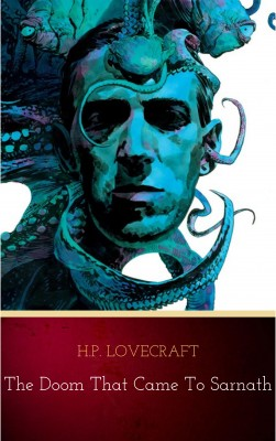 The Doom That Came to Sarnath by H.P. Lovecraft from PublishDrive Inc in General Novel category