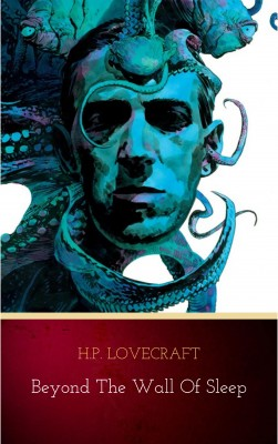 Beyond the Wall of Sleep by H.P. Lovecraft from PublishDrive Inc in General Novel category
