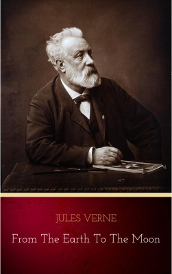 From the Earth to the Moon by Jules Verne from PublishDrive Inc in Classics category