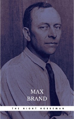The Night Horseman by Max Brand from PublishDrive Inc in General Novel category