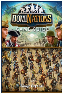 Dominations Game Guide by Simge Ceylan from Publish Drive (Content 2 Connect Kft.) in Engineering & IT category