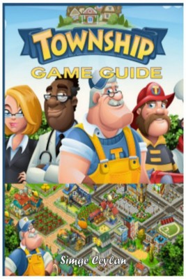 Township Game Guide by Simge Ceylan from Publish Drive (Content 2 Connect Kft.) in Engineering & IT category