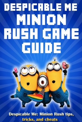 Despicable Me: Minion Rush tips, tricks, and cheats by WIM from Publish Drive (Content 2 Connect Kft.) in General Novel category