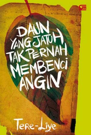 Daun Yang Jatuh Tak Pernah Membenci Angin by Tere Liye from PublishDrive Inc in General Novel category