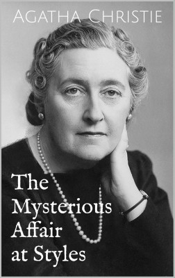 The Mysterious Affair at Styles by Agatha  Christie from PublishDrive Inc in Classics category