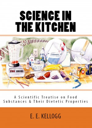 Science in the Kitchen by Mrs. E. E. Kellogg from PublishDrive Inc in Recipe & Cooking category