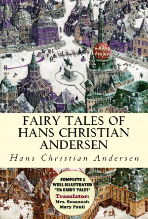 Fairy Tales of Hans Christian Andersen by Hans Christian Andersen from PublishDrive Inc in Teen Novel category