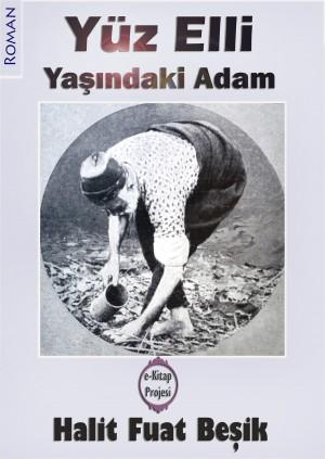 Yüzelli Ya??ndaki Adam by Halit Fuat Be?ik from PublishDrive Inc in Autobiography,Biography & Memoirs category