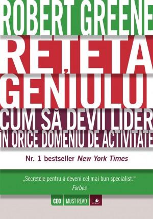 Rețeta geniului. Cum să devii lider în orice domeniu de activitate by Robert Greene from PublishDrive Inc in Business & Management category