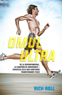 Omul ultra. De la supraponderal, la campion de anduran?? – povestea celei mai uimitoare transform?ri fizice