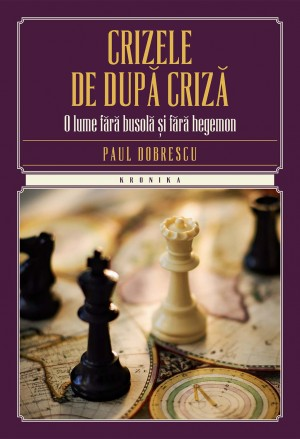 Crizele de dup? criz?. O lume f?r? busol? ?i f?r? hegemon by Todd Musig from PublishDrive Inc in Politics category