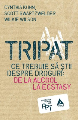 Tripat. Ce trebuie s? ?tii despre droguri: de la alcool la ecstasy by Steve Atwal from PublishDrive Inc in Family & Health category