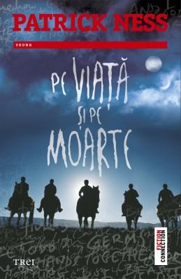 Pe viață și pe moarte. Al doilea volum din trilogia Pe tărâmul haosului by Patrick Ness from PublishDrive Inc in Teen Novel category