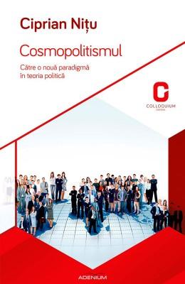 Cosmopolitismul. C?tre o nou? paradigm? în teoria politic? by Sunitha Paruchuri from PublishDrive Inc in History category