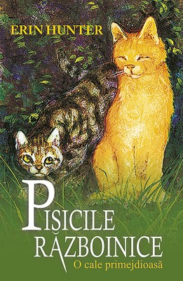 Pisicile r?zboinice. Cartea a V-a - O cale primejdioas? by Erin Hunter from PublishDrive Inc in Teen Novel category