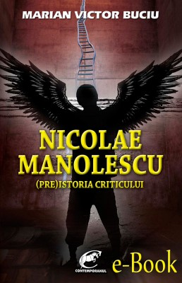 Nicolae Manolescu. (Pre)istoria criticului by Rajesh RV from Publish Drive (Content 2 Connect Kft.) in General Novel category
