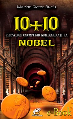 10 plus 10 prozatori exemplari nominaliza?i la Nobel by Rajesh RV from Publish Drive (Content 2 Connect Kft.) in Language & Dictionary category