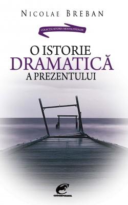 O istorie dramatic? a prezentului
