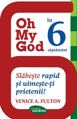 Oh My God! în 6 s?pt?mâni. Sl?be?te rapid ?i uime?te-?i prietenii by Rainer Eschen from Publish Drive (Content 2 Connect Kft.) in Family & Health category