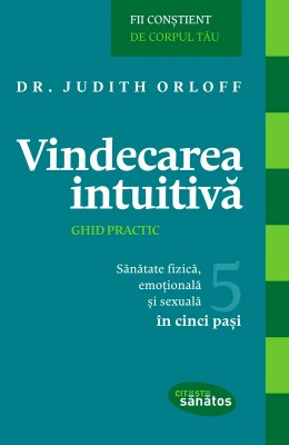 Vindecarea intuitiv?. Ghid practic. S?n?tate fizic?, emo?ional? ?i sexual? în 5 pa?i by Jorge Ramon from PublishDrive Inc in Family & Health category