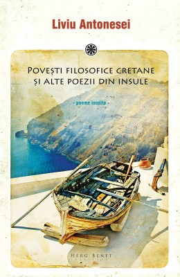 Pove?ti filosofice cretane ?i alte poezii din insule. Poeme inedite (2008-2011) by Travis Tidwell from Publish Drive (Content 2 Connect Kft.) in Language & Dictionary category