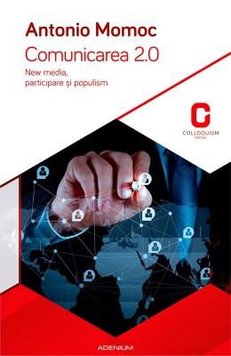 Comunicarea 2.0. New media, participare ?i populism