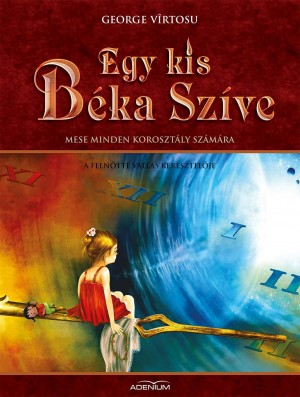 Egy kis béka szíve. A IV- dik kötet. A feln?tté vállás keresztel?je by Kamaruzzaman Mohamad from PublishDrive Inc in Teen Novel category